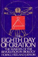 The Eighth Day of Creation: The Makers of the Revolution in Biology
