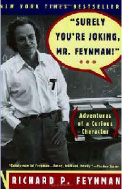 Surely You're Joking, Mr. Feynman!': Adventures of a Curious Character